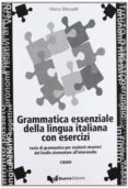 GRAMMATICA ESSENZIALE DELLA LINGUA ITALIANA CON ESERCIZI. CHIAVI DAL LIVELLO ELEMENTARE ALL INTERMEDIO. - 9788877154552 - MARCO MEZZADRI