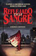 Libros de descarga gratuita REFLEJADO EN LA SANGRE 9789874109552 en español
