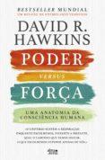 Los mejores foros para descargar libros. PODER VERSUS FORÇA in Spanish 9789898907752 de DAVID R. HAWKINS