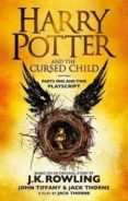 HARRY POTTER AND THE CURSED CHILD. PARTS ONE AND TWO: THE OFFICIA L PLAYSCRIPT OF THE ORIGINAL WEST END PRODUCTION - 9780751565362 - J.K. ROWLING