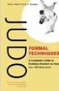 JUDO FORMAL TECHNIQUES: A COMPLETE GUIDE TO KODOKAN RANDORI NO KA TA - 9780804816762 - TADAO OTAKI