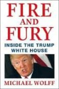 FIRE AND FURY: INSIDE THE TRUMP WHITE HOUSE - 9781250158062 - MICHAEL WOLFF