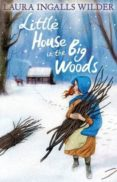 little house in the big woods-laura ingalls wilder-9781405272162