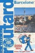 BARCELONE (LE GUIDE DU ROUTARD 2004-2005) - 9782012439962 - VV.AA.