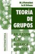 TEORIA DE GRUPOS: APLICACION A LA MECANICA CUANTICA - 9785836000462 - M.I. PIETRASHEN