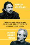 CRISIS CONSTITUCIONAL E IMPULSO CONSTITUYENTE - 9788409003662 - PABLO IGLESIAS