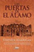 LAS PUERTAS DE EL ALAMO - 9788415156062 - STEPHEN HARRIGAN