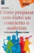 COMO PREPARAR CON EXITO UN CONCIERTO O AUDICION - 9788415256762 - RAFAEL GARCIA