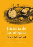 HISTORIA DE LAS UTOPIAS - 9788415862062 - LEWIS MUMFORD