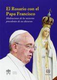 EL ROSARIO CON EL PAPA FRANCISCO - 9788415980162 - JORGE BERGOGLIO PAPA FRANCISCO
