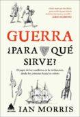 GUERRA, ¿PARA QUE SIRVE? - 9788416222162 - IAN MORRIS
