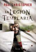 LA LEGIÓN TEMPLARIA - 9788416691562 - PAUL CHRISTOPHER