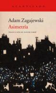 asimetría-adam zagajewski-9788416748662