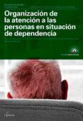 ORGANIZACION DE LA ATENCION A LAS PERSONAS EN SITUACION DE DEPENDENCIA - 9788417144562 - MONTSERRAT SORRIBAS