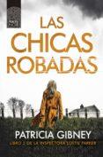 LAS CHICAS ROBADAS (SERIE LOTTIE PARKER 2) - 9788417333362 - PATRICIA GIBNEY