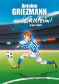¡a por todas! (¡campeón! 5) (ebook)-antoine griezmann-9788417424862