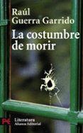 LA COSTUMBRE DE MORIR - 9788420661162 - RAUL GUERRA GARRIDO