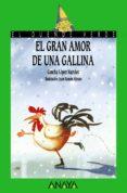 EL GRAN AMOR DE UNA GALLINA - 9788420775562 - CONCHA LOPEZ NARVAEZ