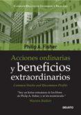ACCIONES ORDINARIAS Y BENEFICIOS EXTRAORDINARIOS - 9788423427062 - PHILIP FISHER