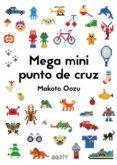 MEGA MINI PUNTO DE CRUZ - 9788425230462 - MAKOTO OOZU