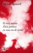 el mal menor (ebook)-michael ignatieff-9788430619962
