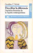 DESCIFRAR LA DIFERENCIA: NARRATIVA FEMENINA ESPAÑA CONTEMPORANEA - 9788432307362 - GERALDINE C. NICHOLS