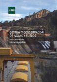 GESTIÓN Y CONSERVACIÓN DE AGUAS Y SUELOS (EBOOK) - 9788436271362 - VICENTA MUÑOZ ANDRES