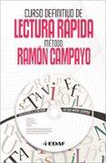 CURSO DEFINITIVO DE LECTURA RAPIDA: METODO DE RAMON CAMPAYO - 9788441421462 - RAMON CAMPAYO
