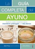 LA GUIA COMPLETA DEL AYUNO: CUIDA TU CUERPO MEDIANTE EL AYUNO INTERMITENTE, PROLONGADO Y EN DIAS ALTERNOS - 9788441438262 - JASON FUNG