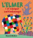 ELMER I EL CANGUR  SALTIMBANQUI - 9788448825362 - DAVID MCKEE