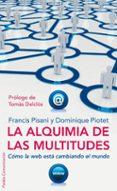 LA ALQUIMIA DE LAS MULTITUDES: COMO LA WEB ESTA CAMBIANDO EL MUND O - 9788449321962 - FRANCIS PISANI