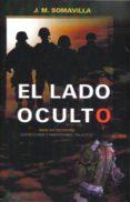 EL LADO OCULTO - 9788461476862 - J. M. SOMAVILLA