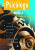 EL PSICOLOGO EN CASA: ANOREXIA, DEPRESION, ANSIEDAD, ESTRES, ESQU IZOFRENIA Y OTROS TEMAS PSICOLOGICOS - 9788466205962 - SUSANA PAZ ENRIQUEZ