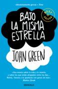 BAJO LA MISMA ESTRELLA - 9788466335362 - JOHN GREEN