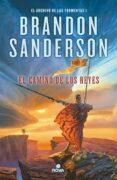 EL CAMINO DE LOS REYES (SAGA EL ARCHIVO DE LAS TORMENTAS 1) - 9788466657662 - BRANDON SANDERSON