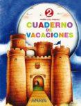 CUADERNO DE VACACIONES 2 - 9788466705462 - VV.AA.