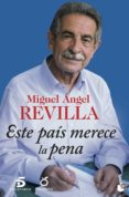 ESTE PAIS MERECE LA PENA - 9788467046762 - MIGUEL ANGEL REVILLA