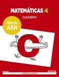 MATEMÁTICAS 4º EDUCACION PRIMARIA CUADERNO MÉTODO ABN - 9788469829462 - VV.AA.