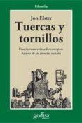 TUERCAS Y TORNILLOS: UNA INTRODUCCION A LOS CONCEPTOS BASICOS DE LAS CIENCIAS SOCIALES - 9788474323962 - JON ELSTER