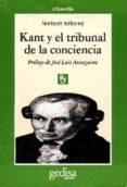 KANT Y EL TRIBUNAL DE LA CONCIENCIA - 9788474325362 - NORBERT BILBENY