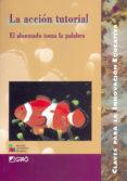 LA ACCION TUTORIAL: EL ALUMNADO TOMA LA PALABRA - 9788478272662 - VV.AA.