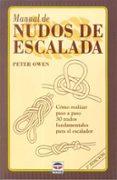 MANUAL DE NUDOS DE ESCALADA: COMO REALIZAR PASO A PASO 30 NUDOS F UNDAMENTALES PARA EL ESCALADOR - 9788479022662 - VV.AA.