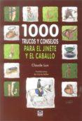 1000 TRUCOS Y CONSEJOS PARA JINETE Y EL CABALLO - 9788479028862 - JESUS ENRIQUE MARTINEZ FERNANDO