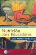 NUTRICION PARA EDUCADORES (V.I) (2ª ED.) - 9788479786762 - JOSE MATAIX VERDU