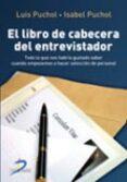 EL LIBRO DE CABECERA DEL ENTREVISTADOR - 9788479789862 - LUIS PUCHOL