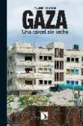 GAZA: UNA CARCEL SIN TECHO - 9788483193662 - AGUSTIN REMESAL