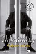 CABARET MISTICO - 9788483463062 - ALEJANDRO JODOROWSKY