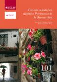 TURISMO CULTURAL EN CIUDADES PATRIMONIO DE LA HUMANIDAD - 9788484275862 - JUAN ANTONIO MONDEJAR JIMENEZ