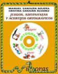 JUEGOS ADIVINANZAS Y ACERTIJOS ORTOGRAFICOS Nº 1 (INCLUYE CD-ROM) - 9788487705762 - MANUEL SANJUAN NAJERA