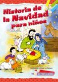 HISTORIA DE LA NAVIDAD PARA NIÑOS - 9788490230862 - VV.AA.